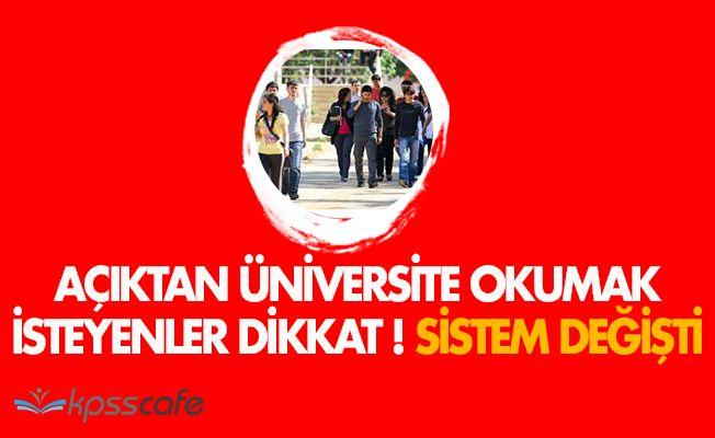 Üniversiteyi Açıktan Okumak İsteyenler Dikkat! Sistem Değişti