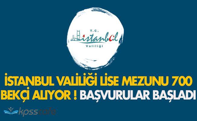 İstanbul Valiliği Lise Mezunu 700 Bekçi Alıyor! Başvurular Başladı