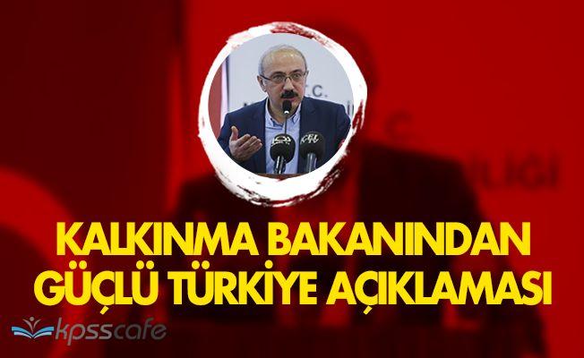 Kalkınma Bakanı Elvandan Güçlü Türkiye Açıklaması