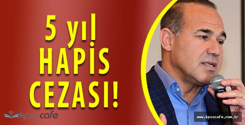 Büyükşehir Belediye Başkanı Hüseyin Sözlü'ye 5 yıl Hapis!