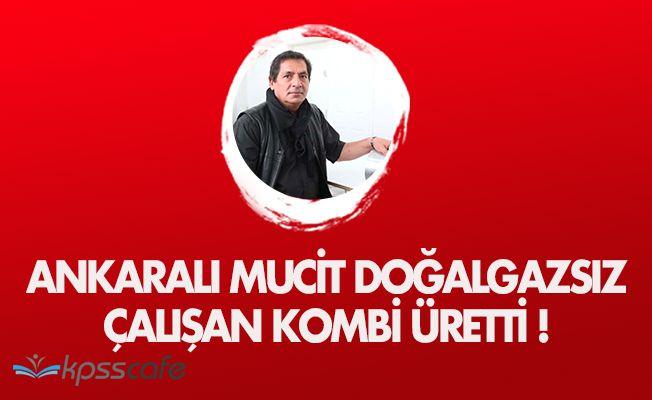 Ankaralı Mucit Doğalgazsız Çalışan Kombi Üretti! Faturalar Cep Yakmayacak
