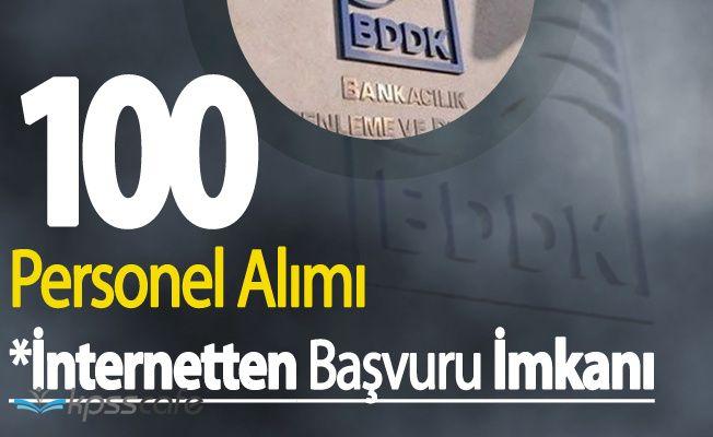 BDDK 100 Personel Alacak İnternetten Başvurular 27 Şubat'ta Başlıyor