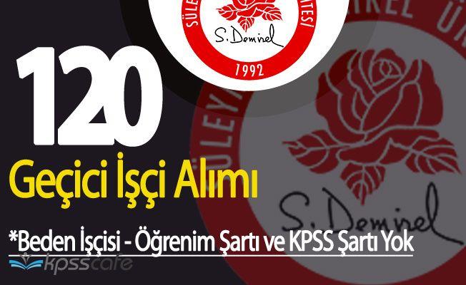 Süleyman Demirel Üniversitesi 120 Geçici İşçi Alımı Başvurular Sürüyor