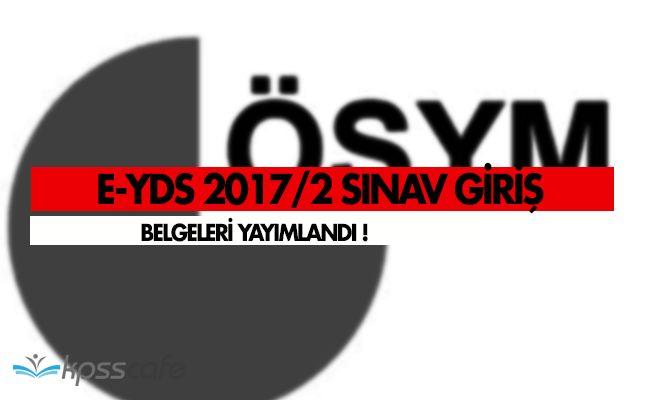 ÖSYM Duyurdu! e-YDS 2017/2 Sınav Giriş Belgeleri Yayımlandı!