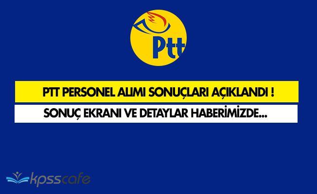 PTT 500 Personel Alımı Başvuru Sonuçları Açıklandı! Sonuç Ekranı