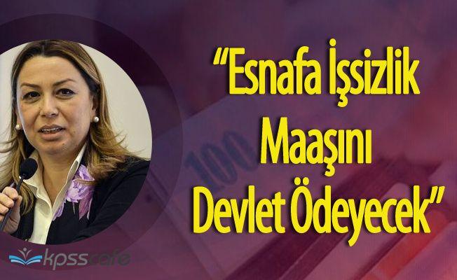 """Öznur Çalık:"""" Esnafın Maaşını 10 Aya Kadar Devlet Ödeyecek"""""""