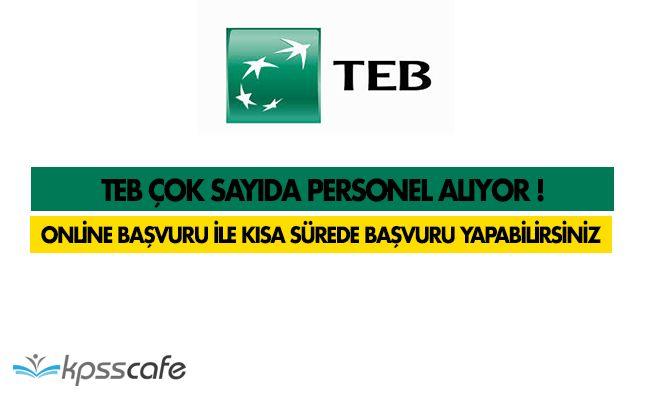 Türk Ekonomi Bankası (TEB) Çok Sayıda Personel Alıyor! Online Başvuru Yapmak Mümkün