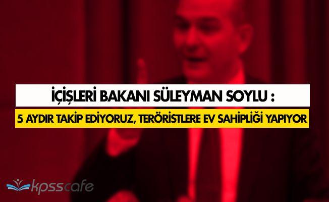 """İçişleri Bakanı Soylu: """" O ev, teröristlere ev sahipliği yapıyor. """""""