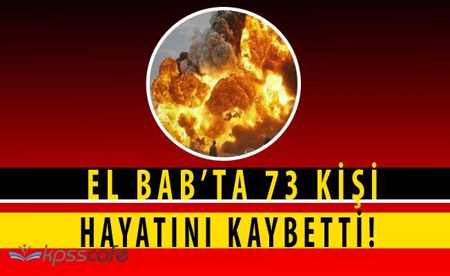 El Bab Durulmuyor! İkinci Bombalı Saldırı ile Beraber 73 Kişi Hayatını Kaybetti Yüzlerce Yaralı Var