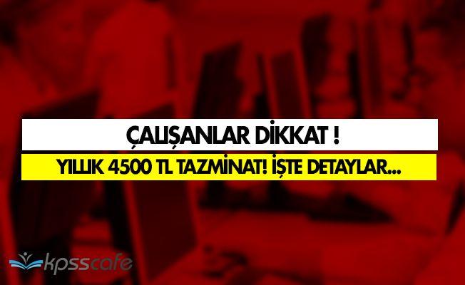 Çalışanlar Dikkat! Yıllık 4500 TL Tazminat