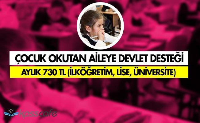 Çocuğunu Okutan Ailelere Devletten 730 TL Destek (Üniversite, Lise, İlköğretim)