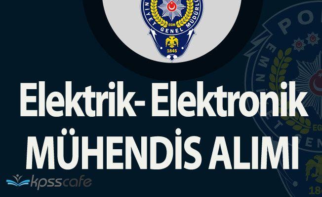 EGM Elektrik Elektronik Mühendisi Alacak (Başvurular Mart Ayında Başlıyor)