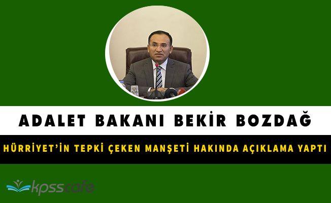 Adalet Bakanından Hürriyet' in Manşetine Yönelik Açıklama