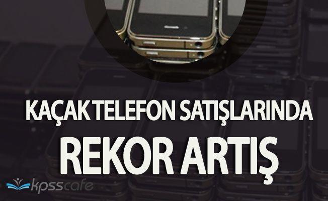 Kaçak Telefon Satışlarında Rekor Düzeyde Artış!