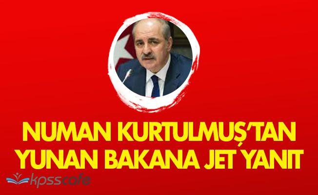 Başbakan Yardımcısı Numan Kurtulmuş'tan Yunan Bakana Jet Yanıt