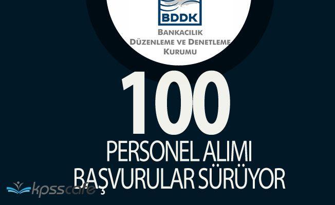BDDK Lisans Mezunu 100 Personel Alacak! (Başvurular İnternetten)