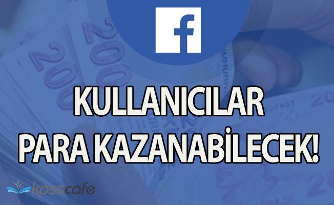 Artık Facebook Kullanıcıları da Para Kazanacak