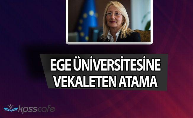 Ege Üniversitesi Rektörlüğü'ne Beril Dedeoğlu Vekaleten Atandı
