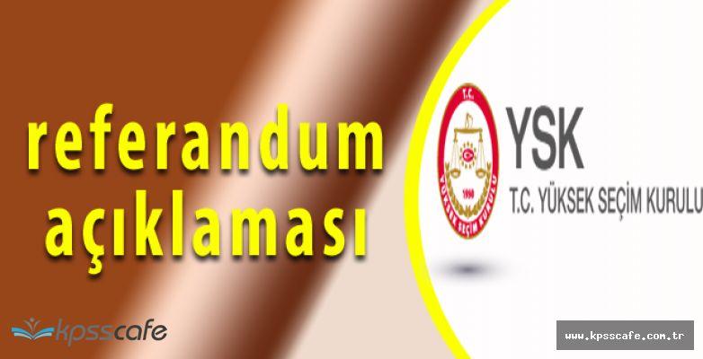 Yüksek Seçim Kurulu'ndan Referandum Hakkında Açıklama!