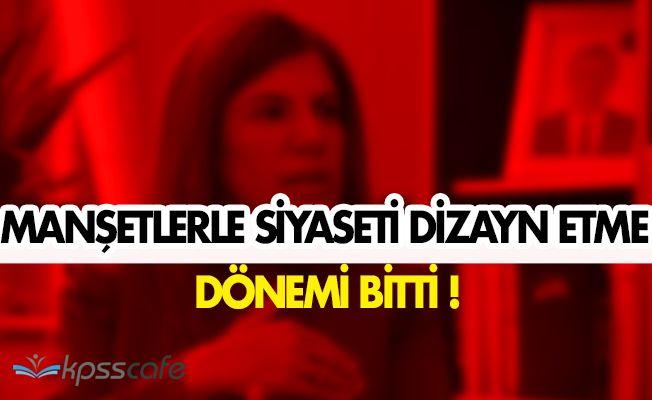 """Ak Parti Grup Başkanvekili: """"Manşetlerle siyaseti dizayn etme dönemi sona erdi """""""
