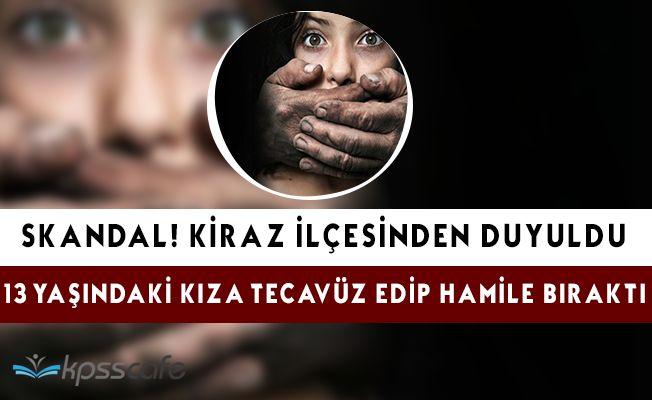 Skandal! 13 Yaşındaki Kıza Tecavüz Etti, Hamile Bıraktı!