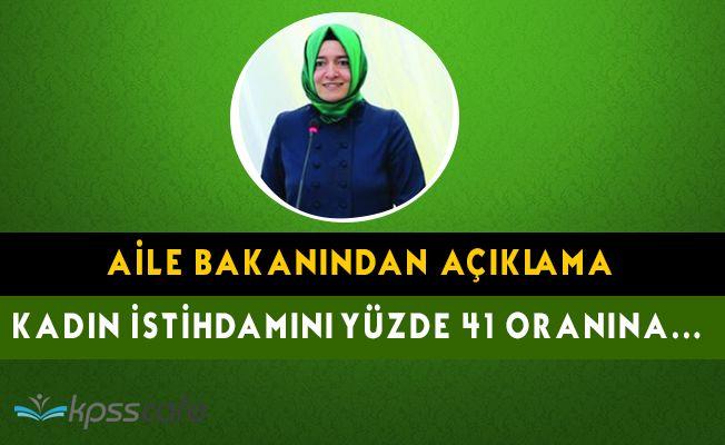 Aile Bakanından Kadın İstihdam Açıklaması