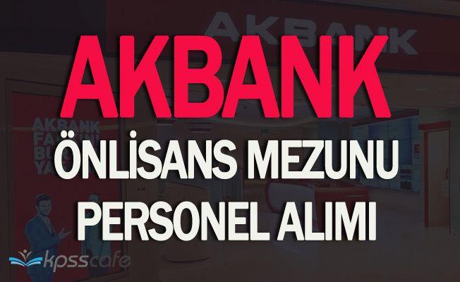 Akbank Önlisans Mezunu Personel Alacak! (İnternetten Başvurular Sürüyor)