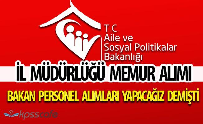 Aile Bakanının Açıklaması Ardından Aile Bakanlığı İl Müdürlüğü'ne 52 Memur Alımı Yapılıyor! Başvurular Başladı