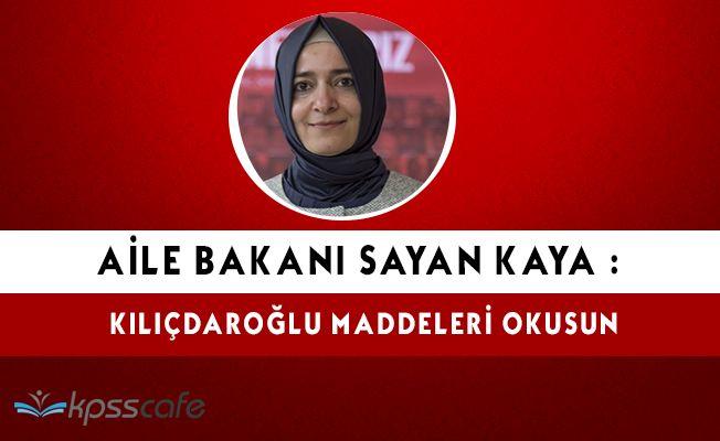 Aile Bakanı: Kılıçdaroğlu Maddeleri Okumamış