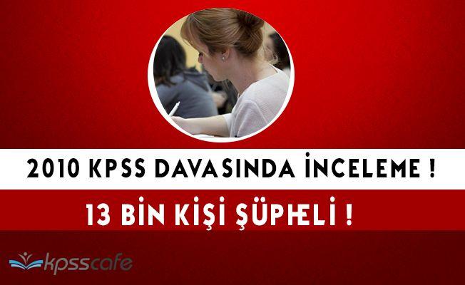 KPSS Hırsızlığı Davasında 13 Bin Şüpheli!