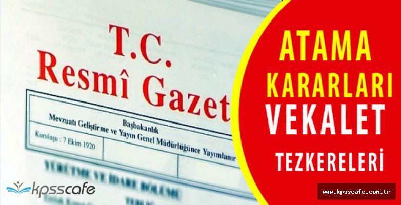 Atama ve Vekalet Kararları Resmi Gazete'de!