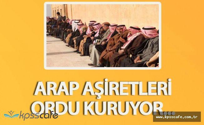 Şanlıurfa'da Toplandılar! Arap Aşiretleri Ordu Kuruyor