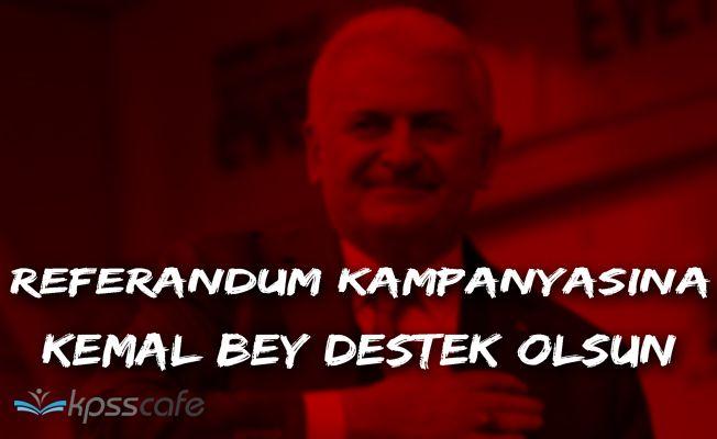 """Başbakan Binali Yıldırım: """"Kemal Bey 'Evet' kampanyasına destek olsun"""""""