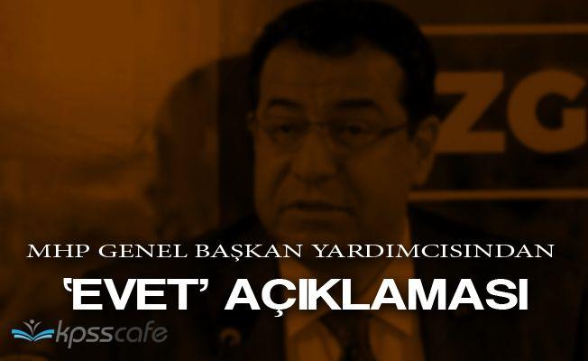 MHP Genel Başkan Yardımcısından 'Evet' Açıklaması