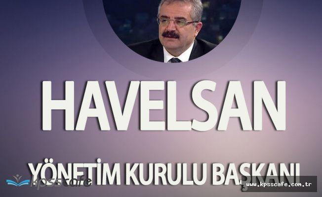 Havelsan yönetim Kurulu Başkanlığı'na Abdullah Çavuşoğlu Getirildi