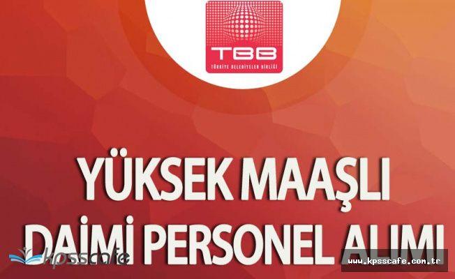 Türkiye Belediyeler Birliği (TBB) Yüksek Maaşla Personel Alacak