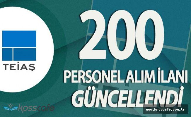 TEİAŞ En Az Lise Mezunu 200 Kadrolu Personel Alım İlanında Güncelleme!