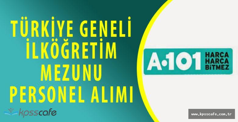 A 101 Türkiye Geneli Personel Alıyor (İlköğretim Mezuniyeti Yeterli)