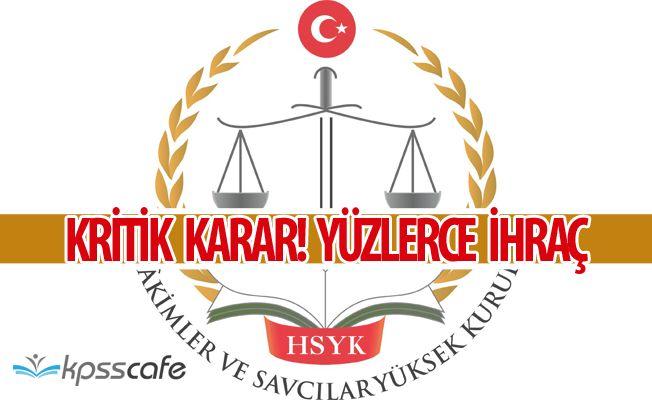 HSYK'dan Kritik Karar! Yüzlerce Hakim ve Savcı İhraç Edildi