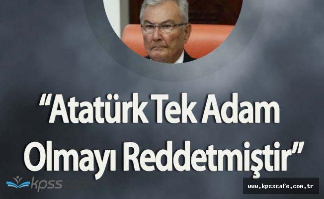 """Deniz Baykal: """"Atatürk Tek Adam Olmayı Reddetmiştir"""""""