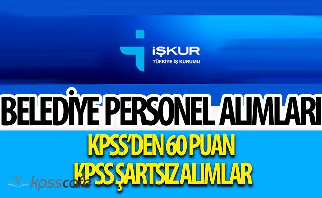 Belediye Başkanlıklarına Personel Alımı Yapılacak (KPSS 60 Puan - KPSS Şartsız)