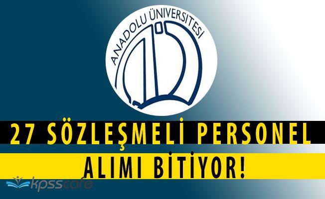 Anadolu Üniversitesi'ne 27 Personel Alımında Son Gün!