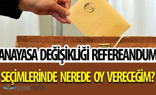 16 Nisan Anayasa Değişikliği Referandum Seçiminde Seçmen Yerleri KPSSCAFE'de!