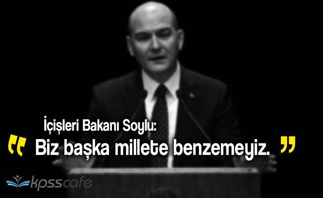 """İçişleri Bakanı Soylu: """"Biz başka millete benzemeyiz"""""""