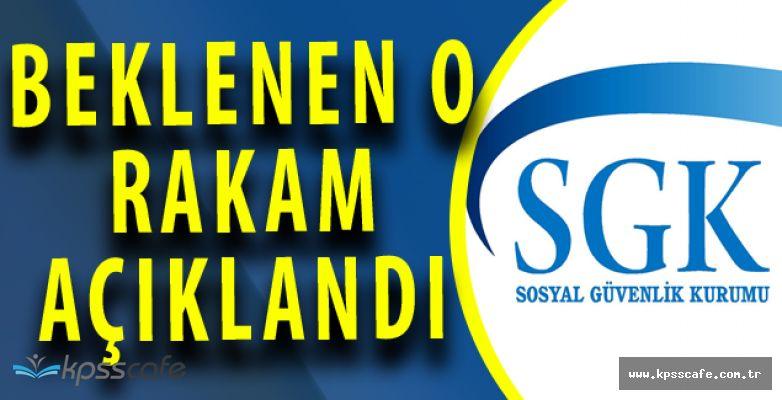 Sosyal Güvenlik Kurumu (SGK) Tüm Türkiye'nin Beklediği Rakamı Açıkladı!
