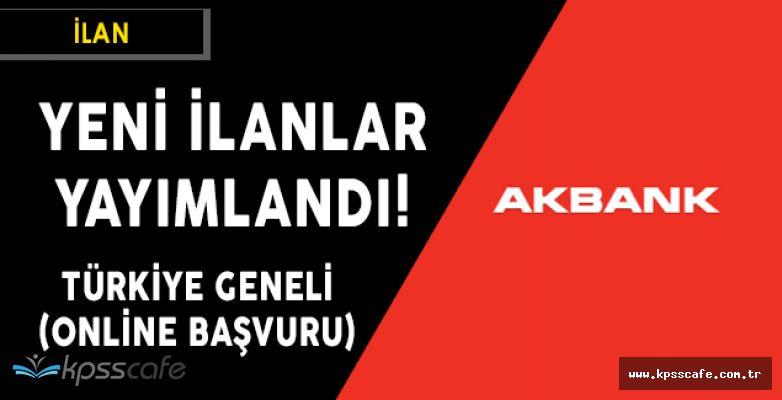 AKBANK Yeni Personel İlanları! Çok Sayıda Türkiye Geneli Alım Yapılıyor