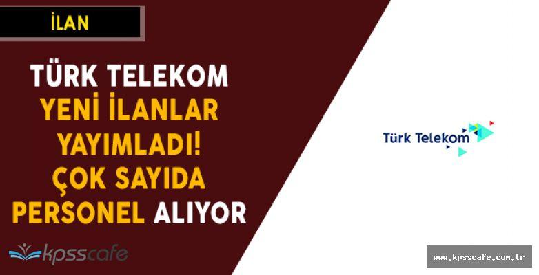 Türk Telekom Yeni İlanlar Yayımladı! Çok Sayıda Personel Alımı Yapılacak (Online Başvuru)