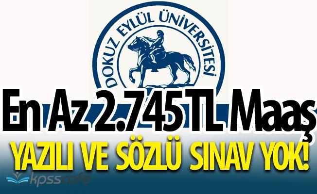 Dokuz Eylül Üniversitesi En Az 2.745 TL Maaş ile Sınavsız Personel Alıyor (Son günler)