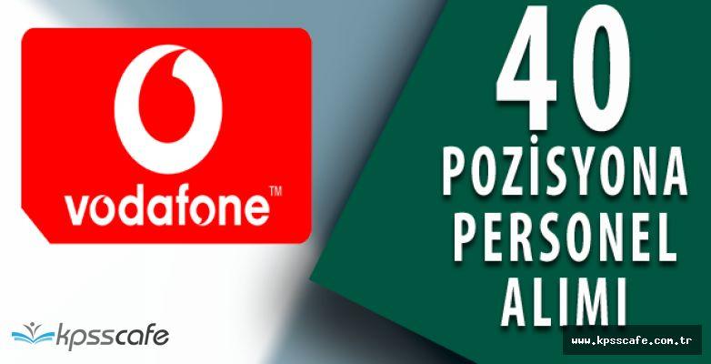 Vodafone 40 Adet Açık Departmanına Personel Alıyor (Online Kolay Başvuru)