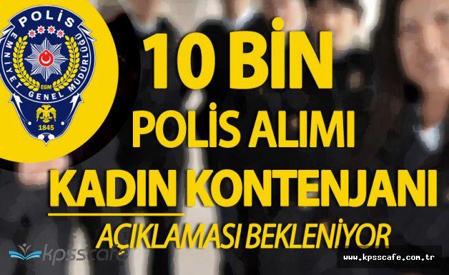 EGM 10 Bin Polis Memuru Alımı Kadın Kontenjanı Ne Kadar Olacak?